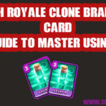 Clash Royale Clone Card  Learn it Right Now – Full Guide