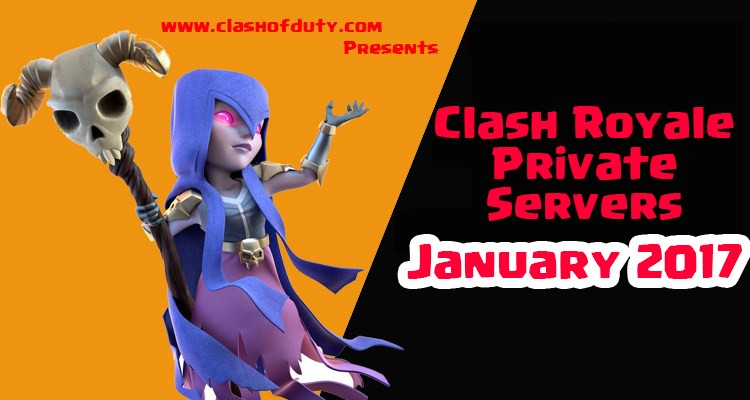 Download Clash Royale Private Servers January 2017 (Android & iOS)