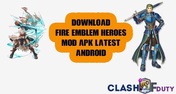 Download Fire Emblem Heroes Mod APK 2017 Unlimited Orbs