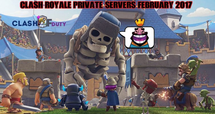 Download Clash Royale Private Servers February 2017 (Android & iOS)
