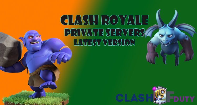 Download Clash Royale Private Servers (Android & iOS) Latest Version