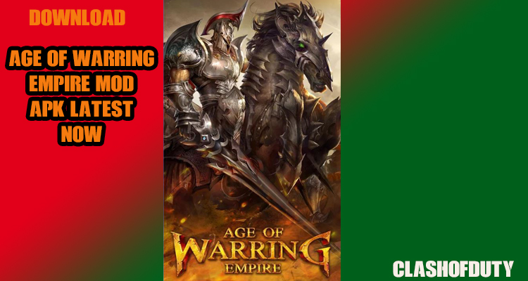 Age of Warring Empire v 2.4.74 Mod (Android & iOS) Right Now