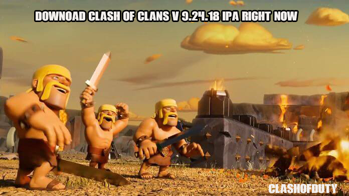Download Clash of Clans v 9.24.18 ipa Right Now (iOS)