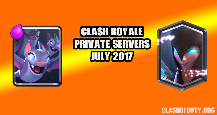 Clash Royale Private Servers June 2017 (Android & iOS)