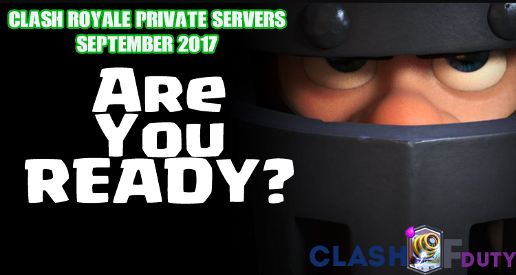 Clash Royale Private Server September 2017 (Android & IOS)