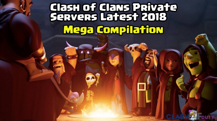 Latest All Clash of Clans Private Servers 2018 [FHX] [MAGIC] [LIGHTS]