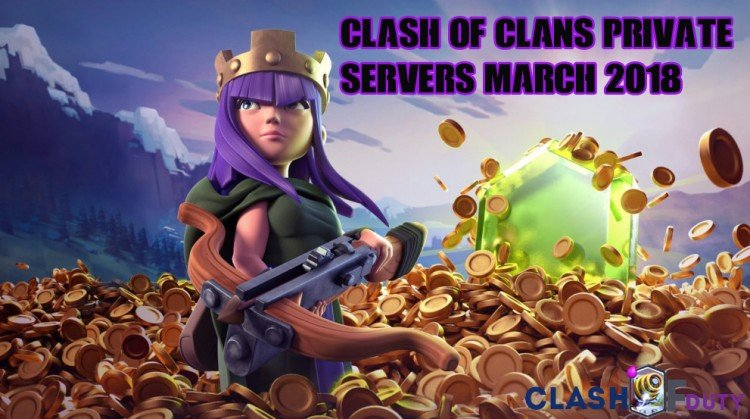 Clash of Clans Private Servers March 2018 (Android & iOS)