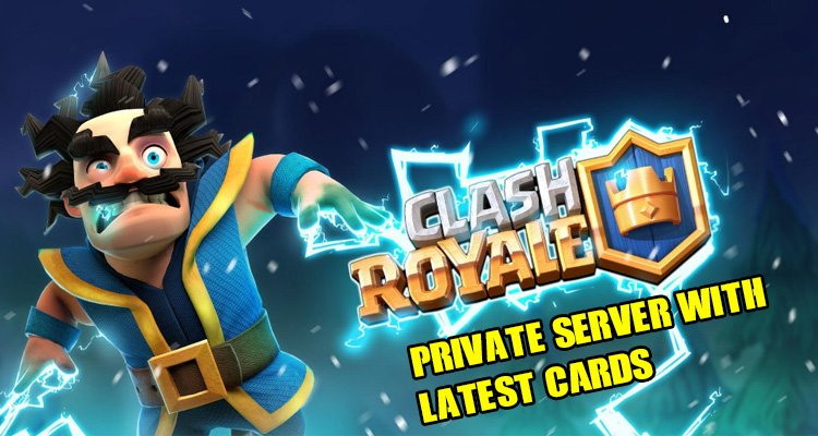 Download Clash Royale Private Servers (Android & iOS) Latest ✅